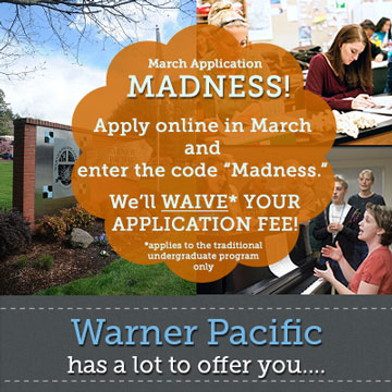 Warner Pacific has a lot to offer. March application fee waiver 2015