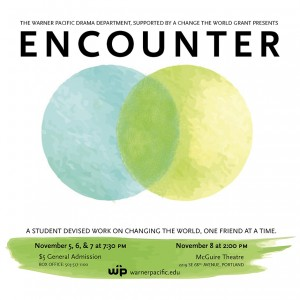 Fall Drama Production: Encounter - Warner Pacific 2015